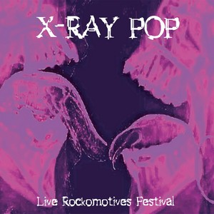 X RAY POP – Live Rockomotives Festival (LP) pré-commande